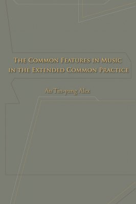 The Common Features In Music In The Extended Common Practice